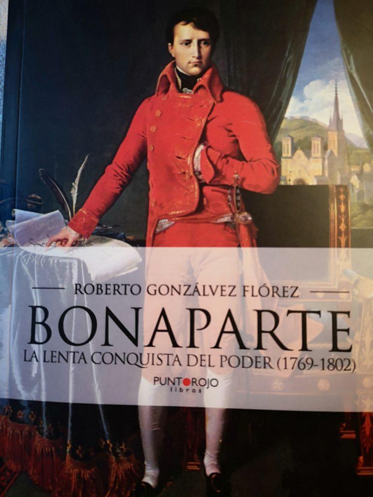 Roberto Gonzálvez Flórez - Napoleón Bonaparte, la lenta conquista del poder (1769-1799) (Punto Rojo, 2016)