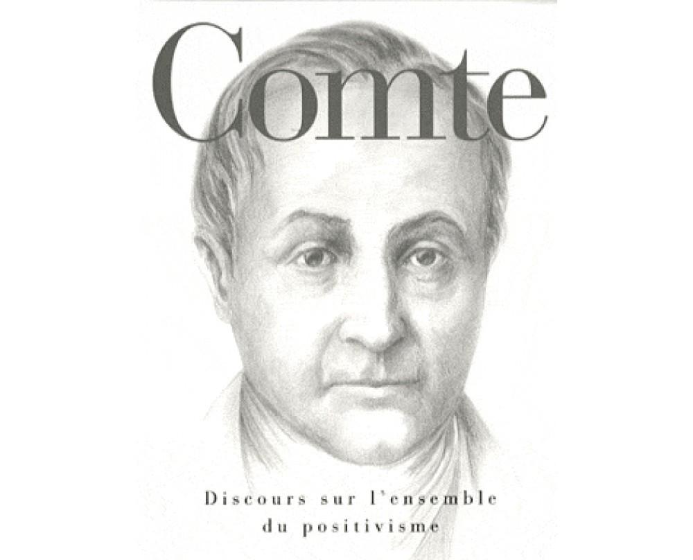 Comte, discours sur l'ensemble du positivisme