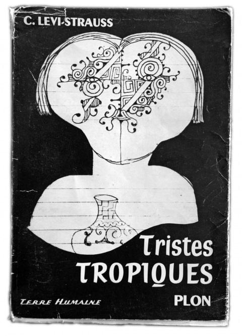 Lévi Strauss. Tristes Tropiques