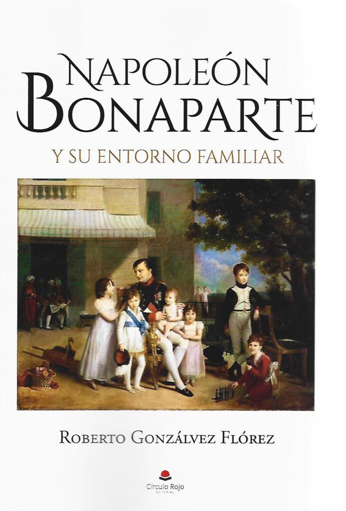 Napoleon Bonaparte y su entorno familiar
